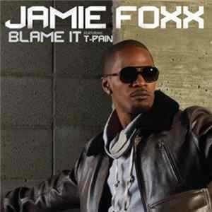 Jamie Foxx Featuring T-Pain - Blame It mp3