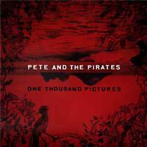 Pete And The Pirates - One Thousand Pictures mp3