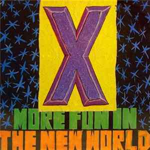 X - More Fun In The New World mp3