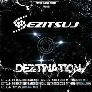 Ezitsuj - The First Deztination (Official Deztination 2013 Anthem) mp3