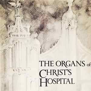 Malcolm McKelvey - The Organs Of Christ's Hospital mp3
